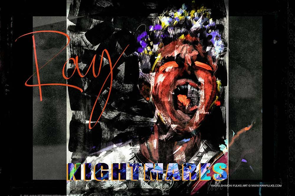 KSF-Ray-NIGHTMARES-3-TAG-©Yakira-Shimoni-Fulks—Kira-Art-and-Poetry-web